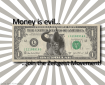 Money is Evil