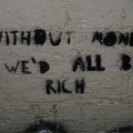 Without money we'd all be rich