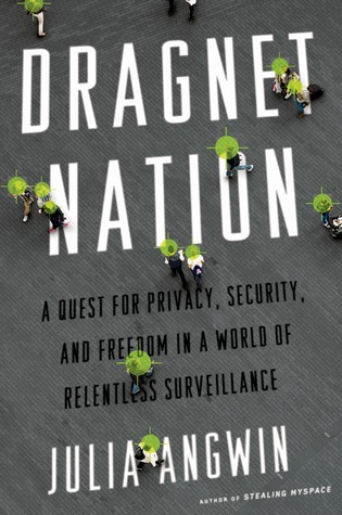 Review of Dragnet Nation by Julia Angwin