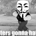 Haters Gonna Hate...Anonymous! via Trollonymous on Blogspot